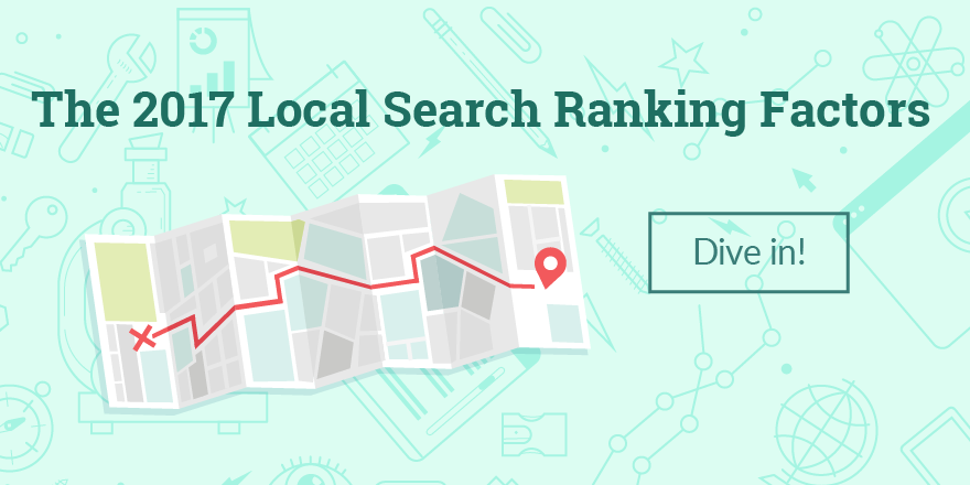 Local Search Ranking Factors Study 2017 - Local SEO | Moz